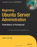 Beginning Ubuntu Server Administration: From Novice to Professional (Expert's Voice) (Volume 0)