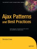 Ajax Patterns and Best Practices (Expert's Voice)