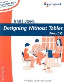 HTML Utopia: Designing Without Tables Using CSS (Build Your Own)