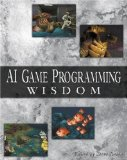 AI Game Programming Wisdom (with CD-ROM) (Game Development Series)