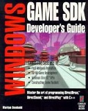 Windows Game Sdk Developer's Guide: Master the Art of Programming Directdraw, Directsound, and Directplay With C++