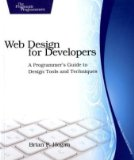 Web Design for Developers: A Programmer's Guide to Design Tools and Techniques (The Pragmatic Programmers)