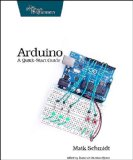 Arduino: A Quick Start Guide (Quick-Start Guides)
