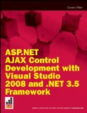 ASP.NET AJAX Control Development with Visual Studio 2008 and .NET 3.5 Framework (Wrox Blox)
