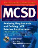 MCSD Analyzing Requirements and Defining .NET Solutions Architectures Study Guide (Exam 70-300 (Certification Press)