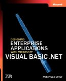 Designing Enterprise Applications with Microsoft Visual Basic .NET (Pro-Developer)