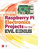 Raspberry Pi Electronics Projects for the Evil Genius (Tab)