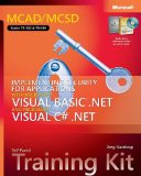MCAD/MCSD Self-Paced Training Kit: Implementing Security for Applications with Microsoft Visual Basic .NET and Microsoft Visual C# .NET: Implementing Security ... Visual C#(r) .Net (Pro-Certification)