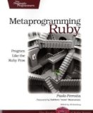 Metaprogramming Ruby (Facets of Ruby)